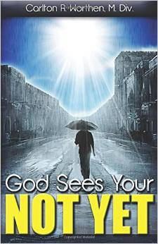 God Sees Your Not Yet